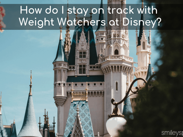 How to Follow Weight Watchers at Disney