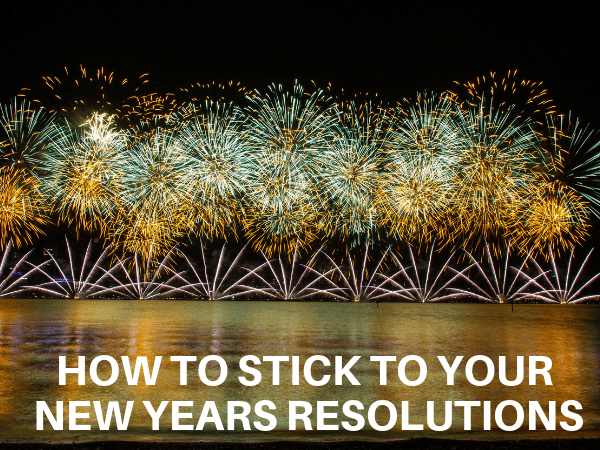 How to Stick to Your New Year's Resolution All Year Long