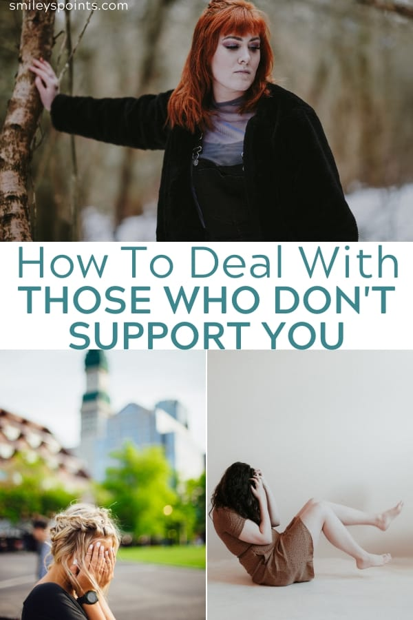 how to deal with those who don't support you