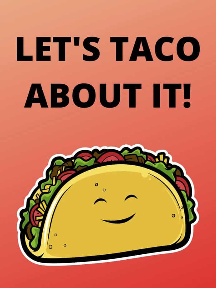 Let's Taco About It with a cartoon of a smiling taco under it