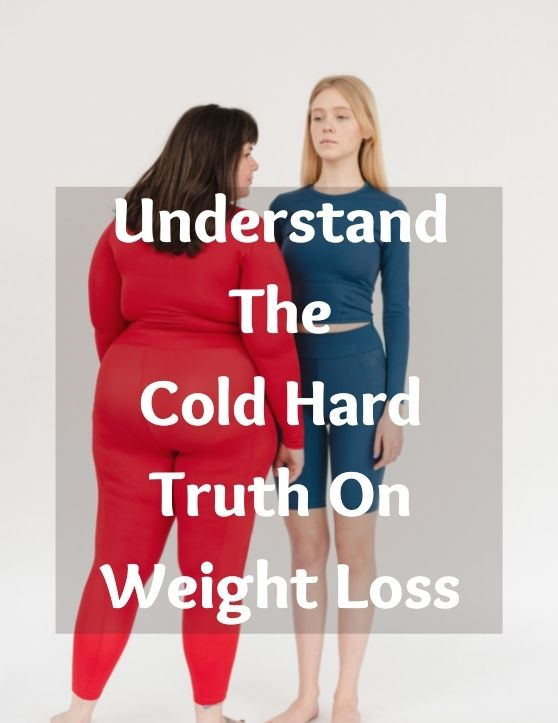 Cold and Hard Truth on Weight Loss